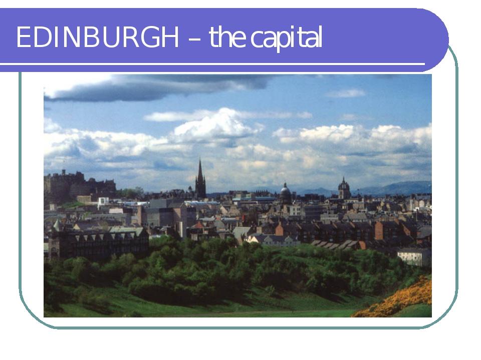 EDINBURGH – the capital