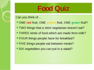 Food Quiz Can you think of… ONE red fruit, ONE yellow fruit, ONE green fruit?