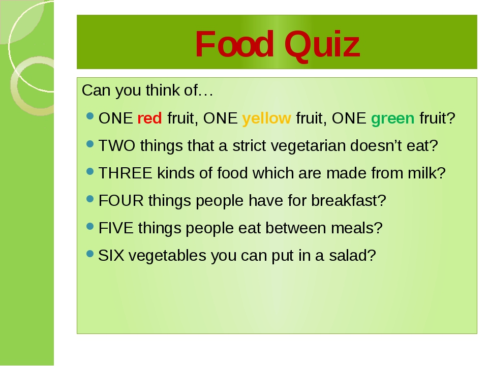 Food Quiz Can you think of… ONE red fruit, ONE yellow fruit, ONE green fruit?...