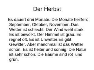 Der Herbst Es dauert drei Monate. Die Monate heißen: September, Oktober, Nove