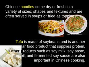Chinese noodles come dry or fresh in a variety of sizes, shapes and textures