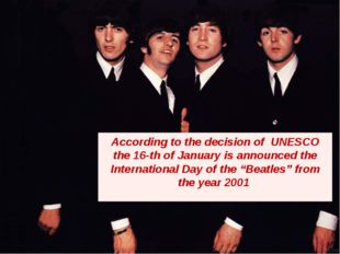 According to the decision of UNESCO the 16-th of January is considered to be