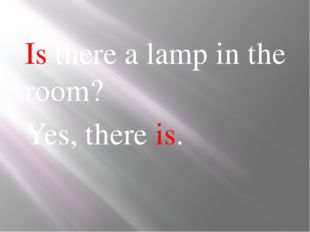 Is there a lamp in the room? Yes, there is.
