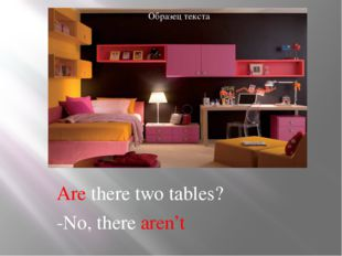 Are there two tables? -No, there aren't