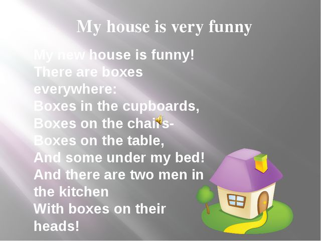 My house is very funny My new house is funny! There are boxes everywhere: Bo...
