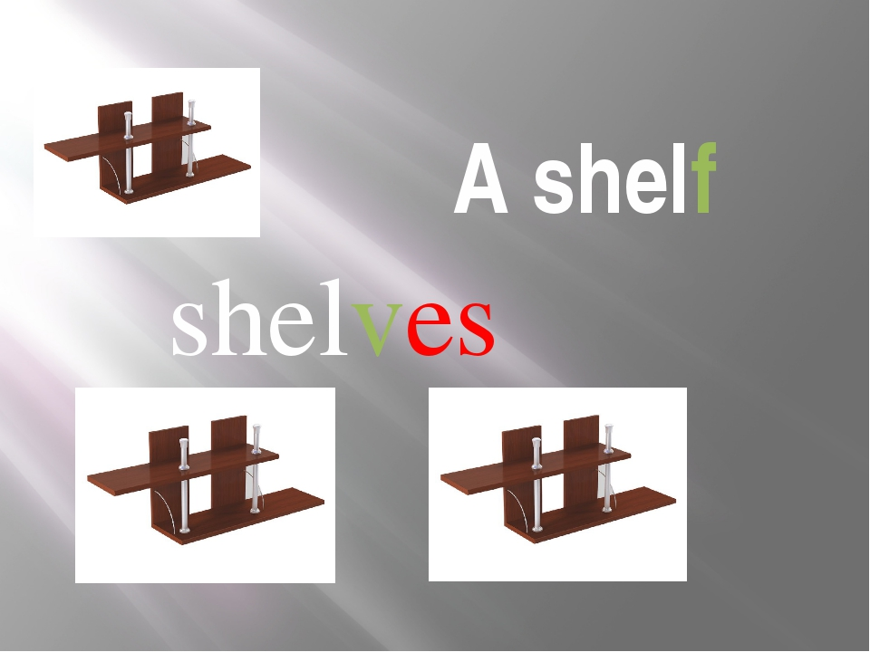 A shelf shelves