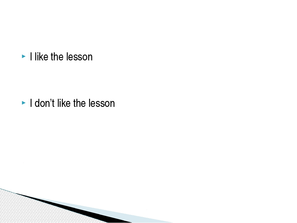 I like the lesson I don't like the lesson