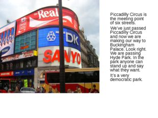 Piccadilly Circus is the meeting point of six streets. We've just passed Pic