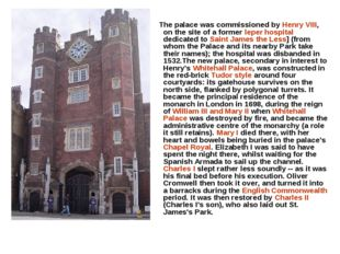 The palace was commissioned by Henry VIII, on the site of a former leper hos