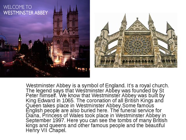Westminster Abbey is a symbol of England. It's a royal church. The legend sa...