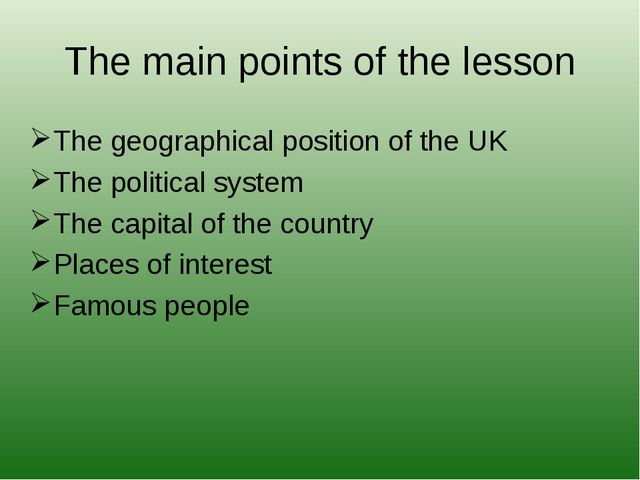 The geographical position of the UK The political system The capital of the c...