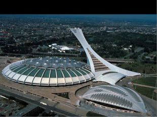 The Olympic Stadium (Montreal) At 175 m (574 ft), the Olympic Stadium is both
