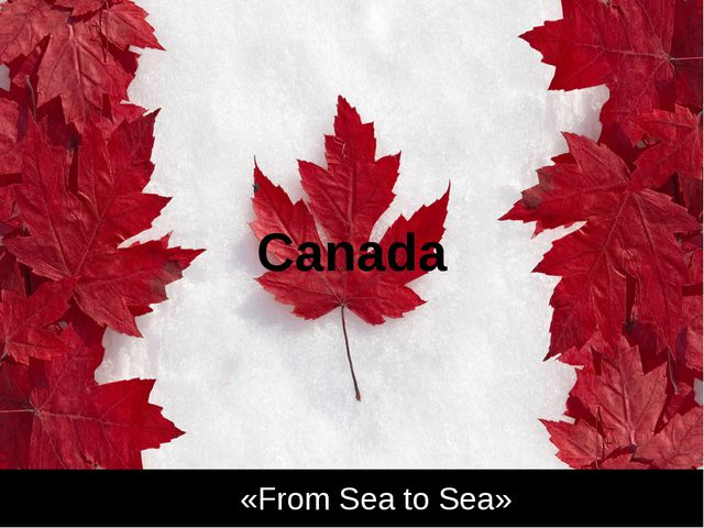 Canada «From Sea to Sea»