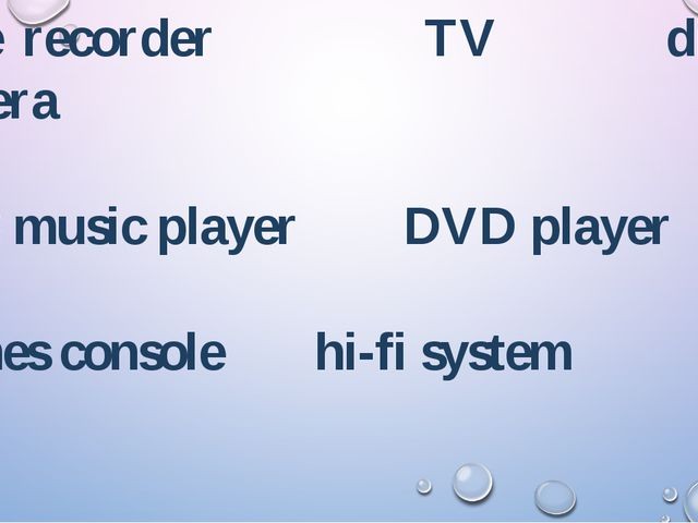 Tape recorder TV digital camera MP3 music player DVD player Games console hi-...