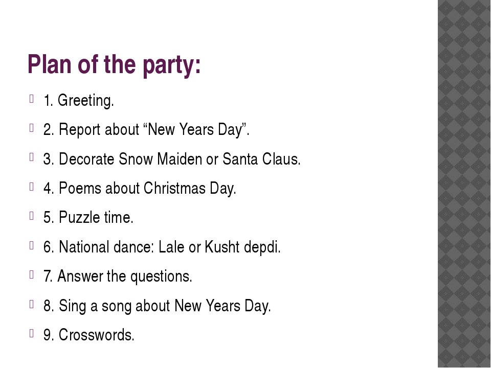 "Plan of the party: 1. Greeting. 2. Report about ""New Years Day"". 3. Decorate..."