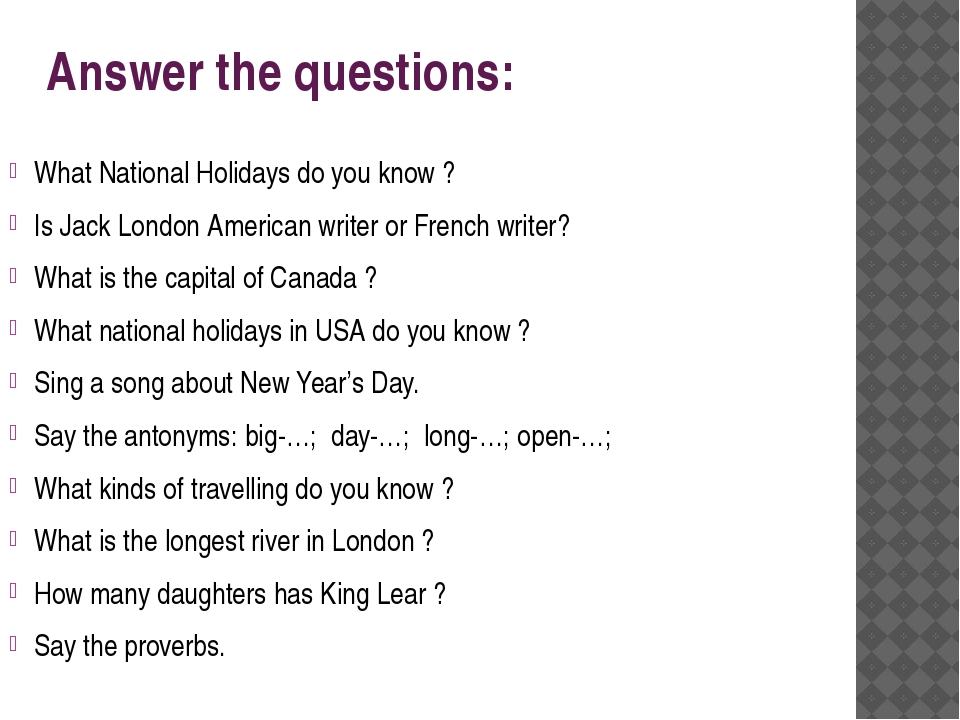 Answer the questions: What National Holidays do you know ? Is Jack London Ame...