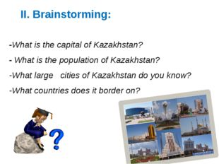 -What is the capital of Kazakhstan? - What is the population of Kazakhstan? -