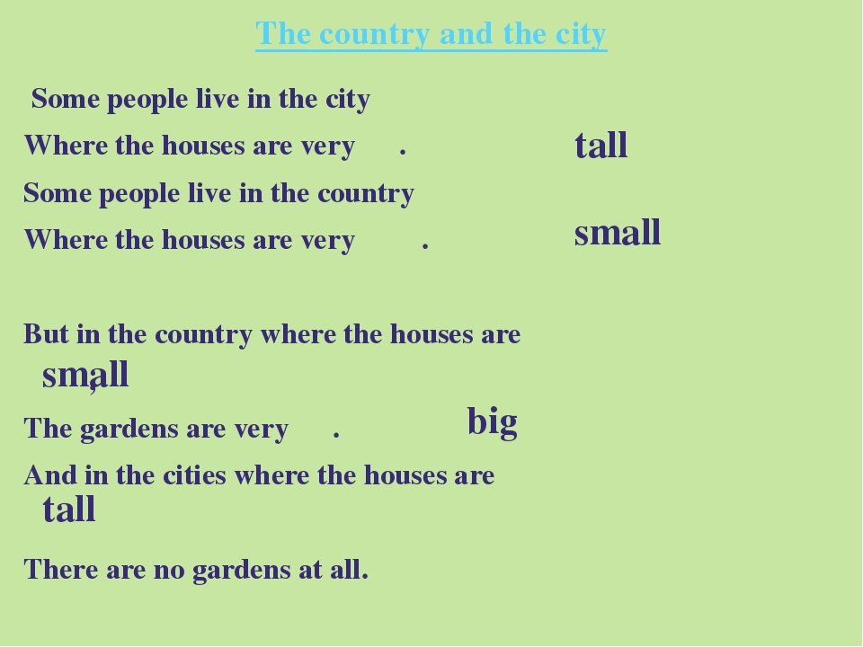 The country and the city Some people live in the city Where the houses are ve...