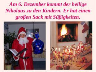Am 6. Dezember kommt der heilige Nikolaus zu den Kindern. Er hat einen groβen