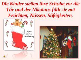 Die Kinder stellen ihre Schuhe vor die Tűr und der Nikolaus fűllt sie mit Frű