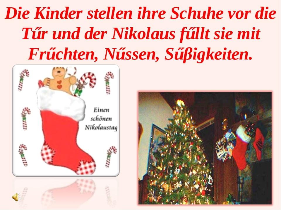 Die Kinder stellen ihre Schuhe vor die Tűr und der Nikolaus fűllt sie mit Frű...