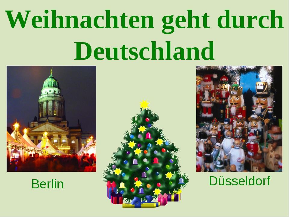 Weihnachten geht durch Deutschland Berlin Düsseldorf