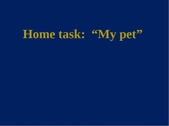 "Home task: ""My pet"""