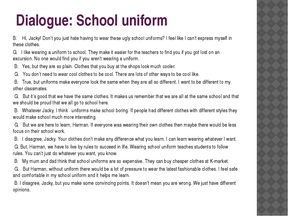 Dialogue: School uniform B: Hi, Jacky! Don't you just hate having to wear the...