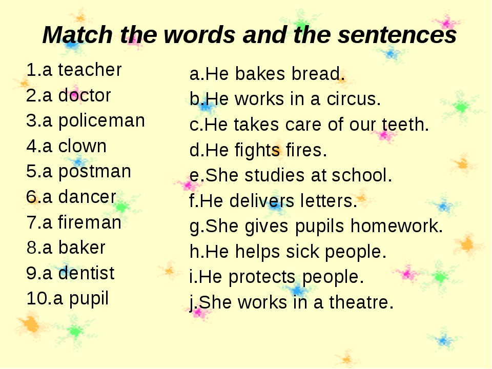 Match the words and the sentences a teacher a doctor a policeman a clown a po...
