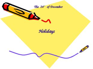 The 24th of December Holidays
