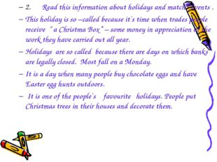 2. Read this information about holidays and match events . This holiday is so