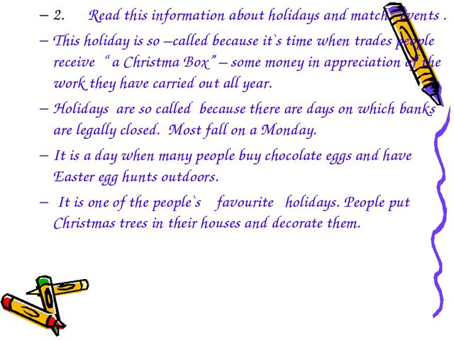2. Read this information about holidays and match events . This holiday is so...