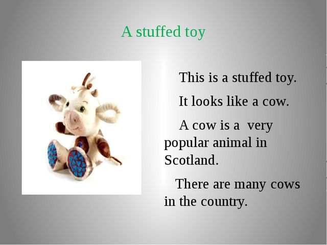 A stuffed toy This is a stuffed toy. It looks like a cow. A cow is a very pop...