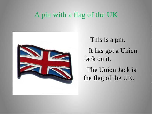 A pin with a flag of the UK This is a pin. It has got a Union Jack on it. The...