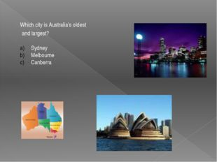 Which city is Australia's oldest and largest? Sydney Melbourne Canberra