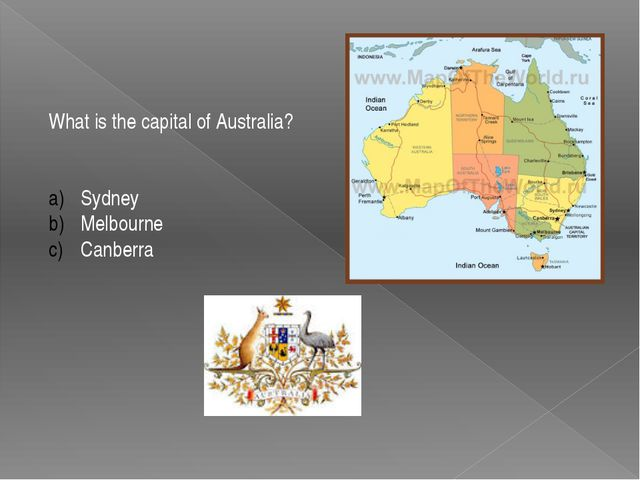 What is the capital of Australia? Sydney Melbourne Canberra