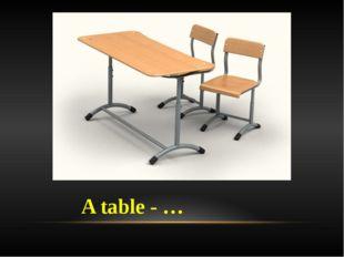 A table - …
