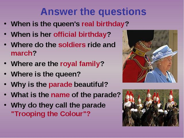 Answer the questions When is the queen's real birthday? When is her official...