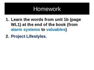 Homework Learn the words from unit 1b (page WL1) at the end of the book (from