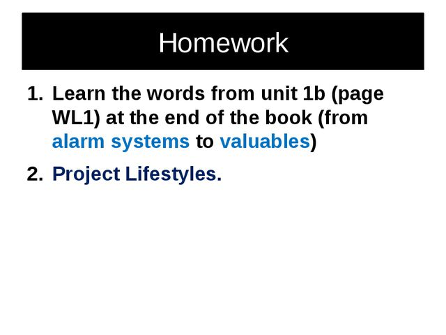 Homework Learn the words from unit 1b (page WL1) at the end of the book (from...
