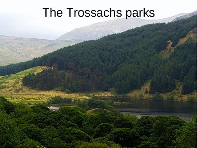 The Trossachs parks