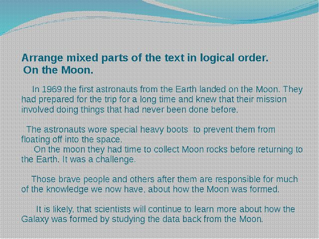 Arrange mixed parts of the text in logical order. On the Moon.   In 1969 the...