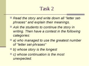 "Task 2 Read the story and write down all ""letter set-phrases"" and explain the"