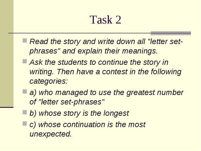 "Task 2 Read the story and write down all ""letter set-phrases"" and explain the..."