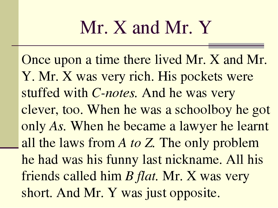 Mr. X and Mr. Y Once upon a time there lived Mr. X and Mr. Y. Mr. X was very...