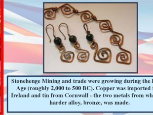 Stonehenge Mining and trade were growing during the Bronze Age (roughly 2,000
