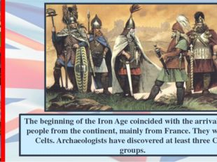 The beginning of the Iron Age coincided with the arrival of new people from t
