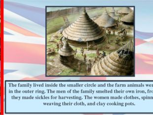 The family lived inside the smaller circle and the farm animals were stabled