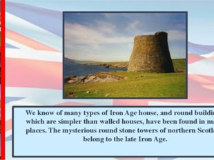 We know of many types of Iron Age house, and round buildings, which are simpl