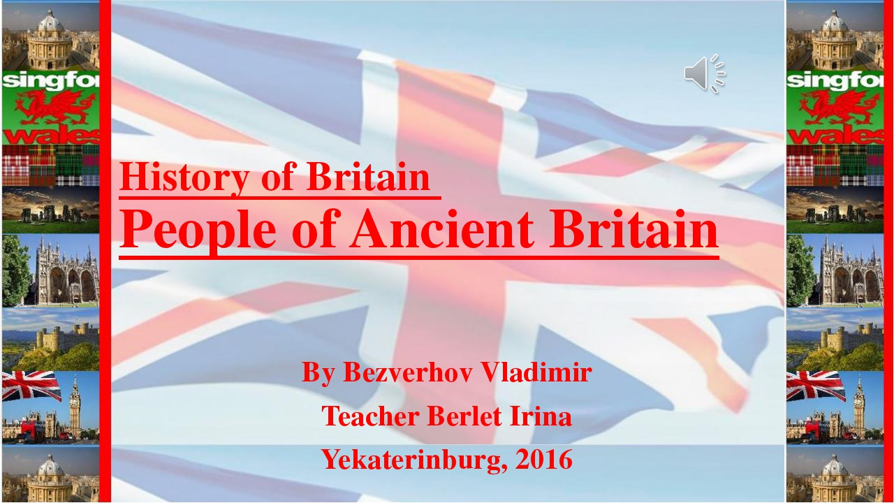 History of Britain People of Ancient Britain By Bezverhov Vladimir Teacher Be...